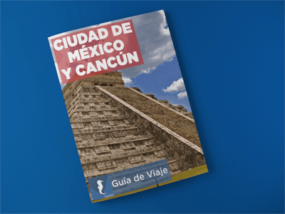 Guía de Viaje Ciudad de México y Cancún